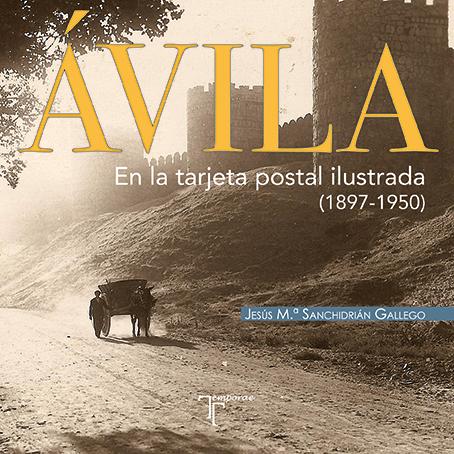 """Extracto """"Ávila en la tarjeta postal ilustrada (1897-1950)"""