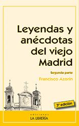 Leyendas y anecdotas del viejoMadrid 2 3ed