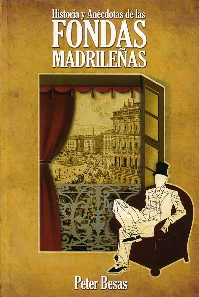 Historia y Anécdoctas de las Fondas Madrileñas