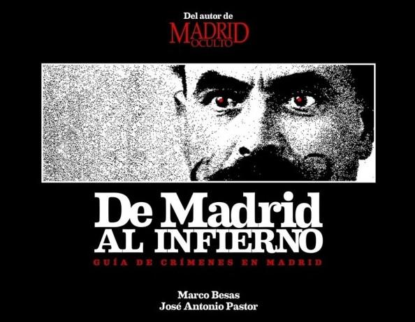 De Madrid al Infierno: Guía de crímenes en Madrid