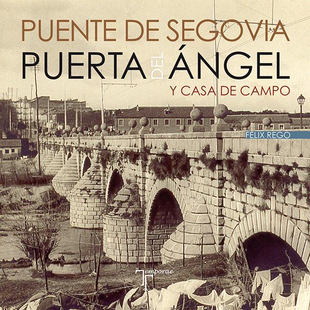 Puente de Segovia y Puerta del Ángel