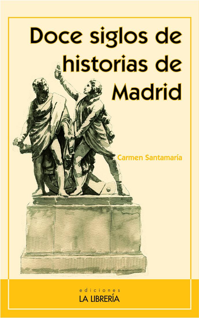 Novedad: Doce siglos de historias en Madrid