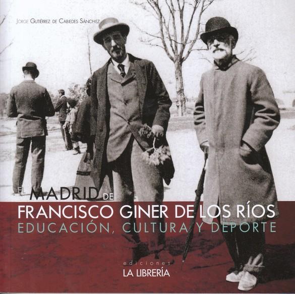 El Madrid de Francisco Giner de los Ríos