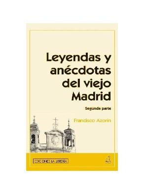 Leyednas y anécdotas del viejo Madrid