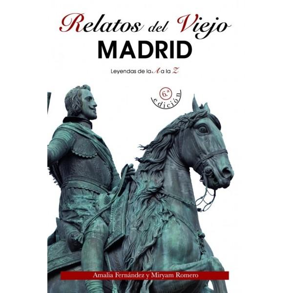 Relatos del Viejo Madrid. Leyendas de la A a la Z