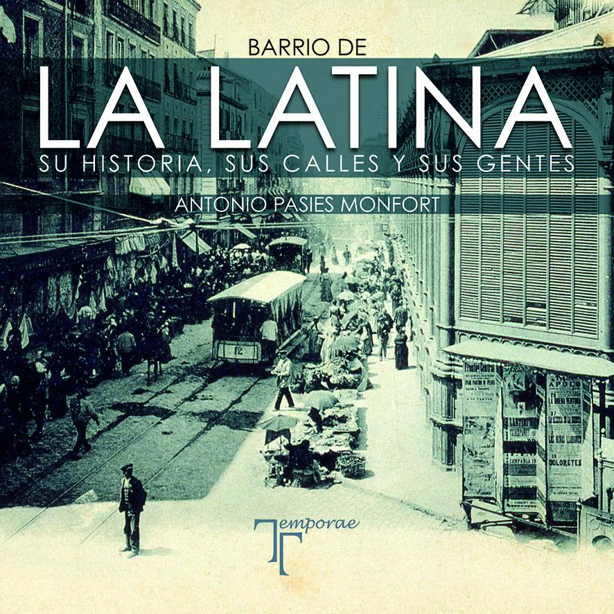 Novedad: La Latina: Su historia, sus calles y sus gentes