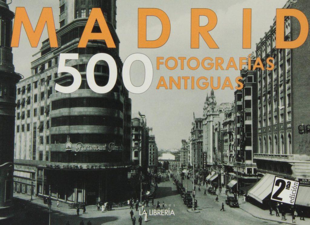 Madrid 500 fotografías antiguas