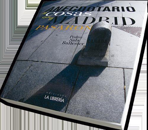 Recomendamos: Anecdotario de cosas que en Madrid pasaron