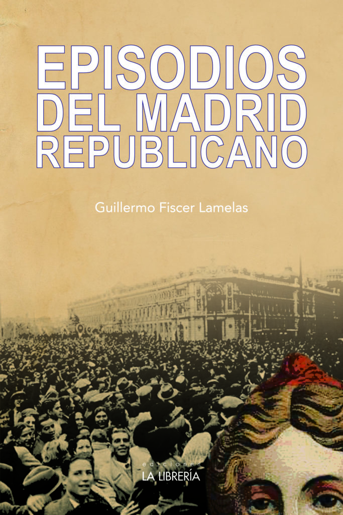 episodios del madrid republicano