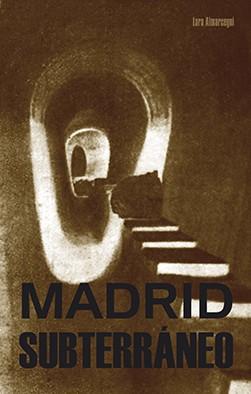 Madrid subterráneo