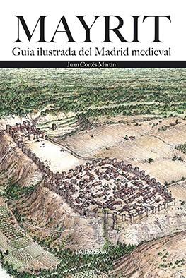 MAYRIT guía ilustrada del Madrid Medieval