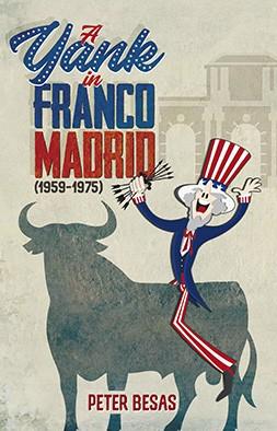 A yanqui in Franco Madrid