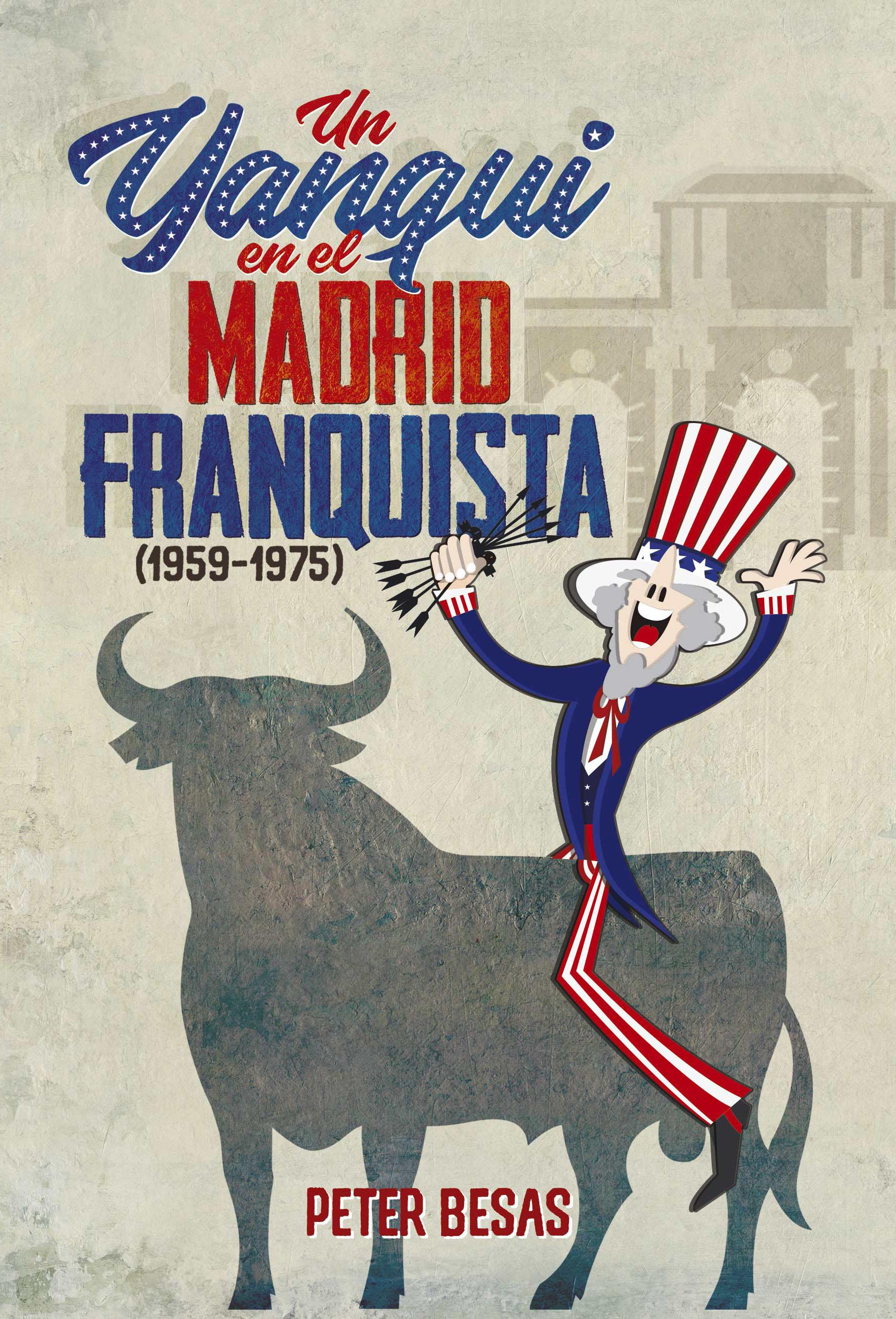 Un yanqui en el Madrid franquista