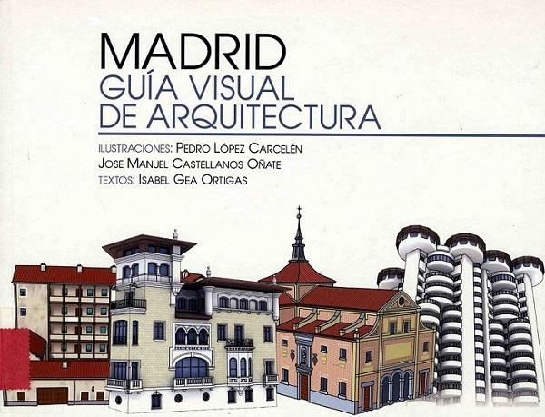 RECOMENDAMOS: MADRID GUÍA VISUAL DE LA ARQUITECTURA