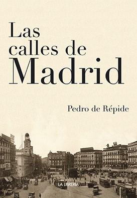 LAS CALLES de Madrid de Pedro de Répide