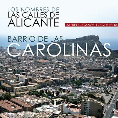 Los nombres de las calles de Alicante Barrio de las Carolinas