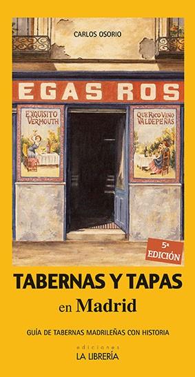 Tabernas y Tapas en Madrid. Una guía de tabernas madrilenas con Historia