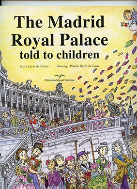 THE MADRID ROYAL PALACE TOLD TO CHILDREN