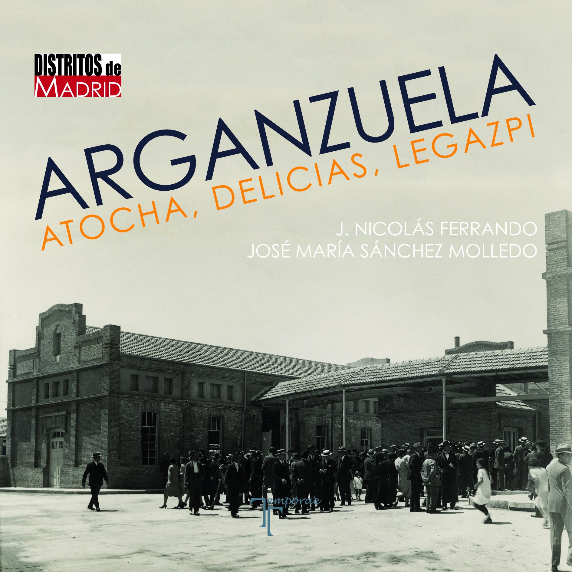Recomendamos… 'Arganzuela: Atocha, Delicias y Legazpi'