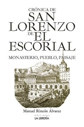 Crónica de San Lorenzo de El Escorial, monasterio, pueblo y paisaje