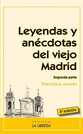 Leyendas y anécdotas del viejo Madrid. Segunda parte