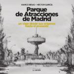 Recomendamos: Parque de Atracciones de Madrid, un viaje desde sus orígenes hasta el presente