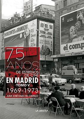 75 años de estrenos de cine en Madrid, tomo V. 1968-1973
