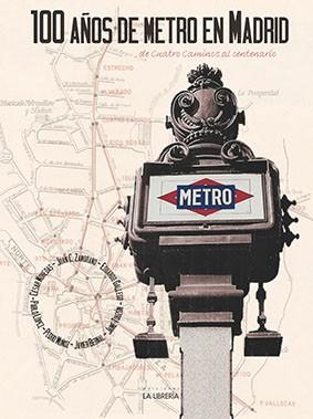 100 años de Metro en Madrid: De Cuatro Caminos al centenario