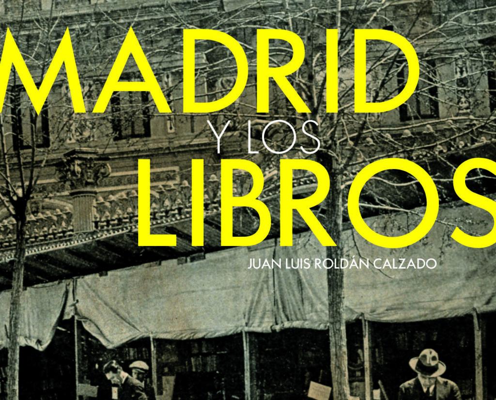 NOVEDAD: MADRID Y LOS LIBROS