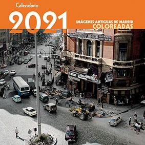 Calendario 2021 Imágenes antiguas de Madrid coloreadas