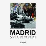 NOVEDAD: MADRID, QUE BIEN RESISTES