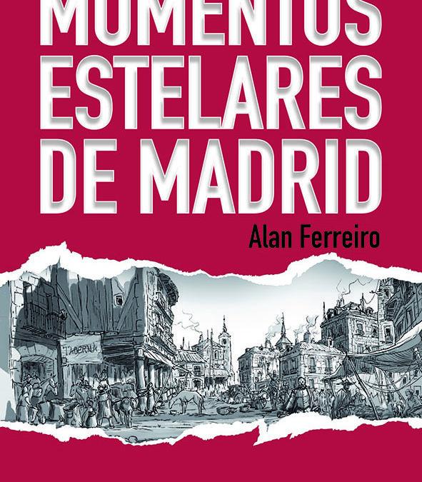 NOVEDAD: MOMENTOS ESTELARES DE MADRID